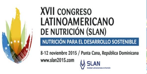XVII Congreso Latinoamericano de Nutrición (SLAN) 2015